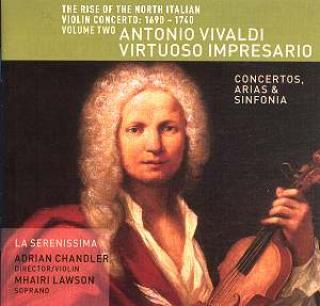 The Rise Of The North Italian Violin Concerto 1690–1740 - Volume Two: Vivaldi, Antonio – Virtuoso Impresario - Adrian Chandler
