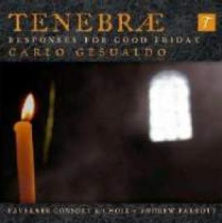 Gesualdo, Carlo: Tenebrae Responses For Good Friday - Parrott, Andrew