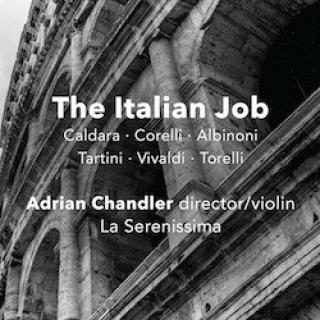 The Italian Job - Baroque Instrumental Music from the Italian States - La Serenissima