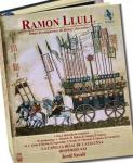 Ramon Llull - Era of Conquest, Dialogue, and Exhortation <span>-</span> Hespèrion XXI / La Capella Reial de Catalunya / Savall, Jordi