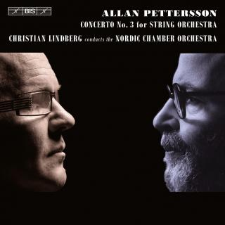 Pettersson, Allan: String Concerto No.3 - Nordic Chamber Orchestra / Lindberg, Christian (conductor)