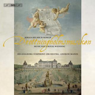 Roman, Johan Helmich: Music for a Royal Wedding - Helsingborg Symphony Orchestra / Manze, Andrew (conductor)