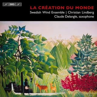 La création du monde - Swedish Wind Ensemble / Lindberg, Christian (conductor)
