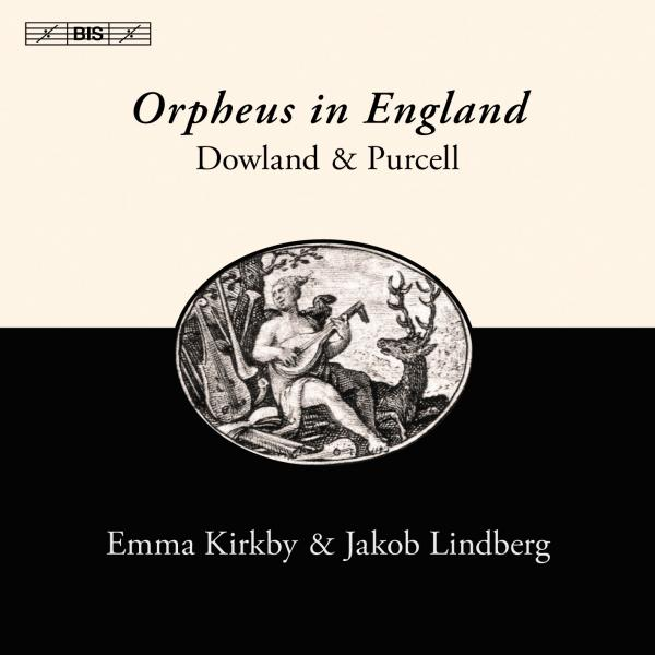 Dowland and Purcell - Orpheus in England <span>-</span> Kirkby, Emma (soprano) / Lindberg, Jakob (lute)