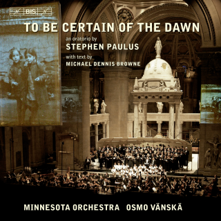 To Be Certain of the Dawn - Minnesota Orchestra / Vänskä, Osmo (conductor)