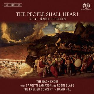 The People Shall Hear! - Great Händel Choruses - The Bach Choir / The English Concert / Hill, David (conductor)