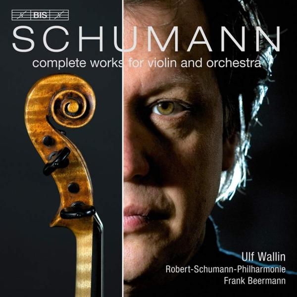 Schumann, Robert: Complete Works for Violin and Orchestra <span>-</span> Wallin, Ulf (violin)