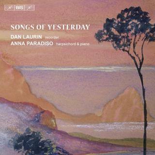 Songs of Yesterday - Laurin, Dan (recorder) / Paradiso, Anna (harpsichord/piano)