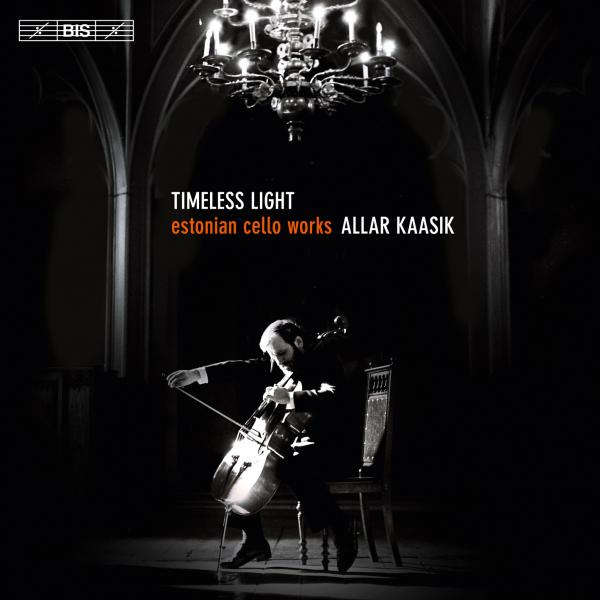 Timeless Light - Estonian cello works <span>-</span> Kaasik, Allar (cello)