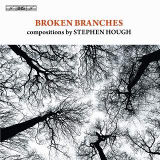 Broken Branches - compositions by Stephen Hough - Hough, Stephen (piano) / etc.