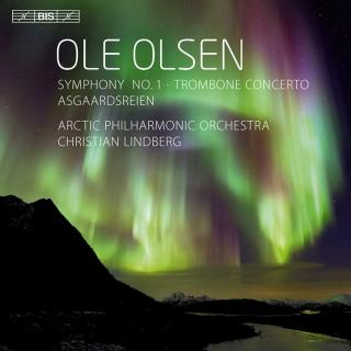 Olsen, Ole: Orchestral Works - Arctic Philharmonic Orchestra / Lindberg, Christian (conductor/trombone) / Halvorsen, Rune A. (conductor)