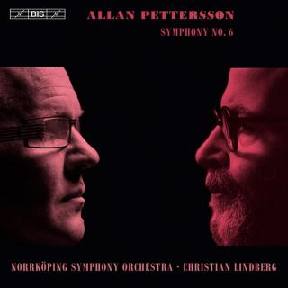 Pettersson, Allan: Symphony No.6 - Norrköping Symphony Orchestra / Lindberg, Christian (conductor)