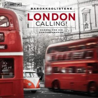 London Calling - Handel and his contemporaries - Barokksolistene / Eike, Bjarte (violin/conductor)