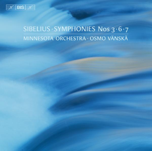 Sibelius, Jean: Symphonies 3, 6 and 7 <span>-</span> Minnesota Orchestra / Vänskä, Osmo (conductor)