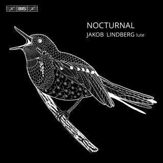 Nocturnal - lute music from Dowland to Britten - Lindberg, Jakob (lute)