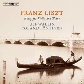 Liszt, Franz: Works for Violin and Piano - Wallin, Ulf (violin) / Pöntinen, Roland (piano)