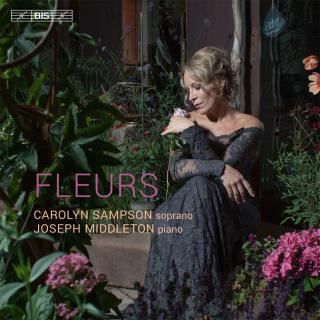 Carolyn Sampson - Fleurs - Sampson, Carolyn (soprano) / Middleton, Joseph (piano)