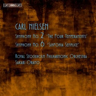 Nielsen, Carl: Symphonies Nos 2 and 6 - Royal Stockholm Philharmonic Orchestra / Oramo, Sakari (conductor)