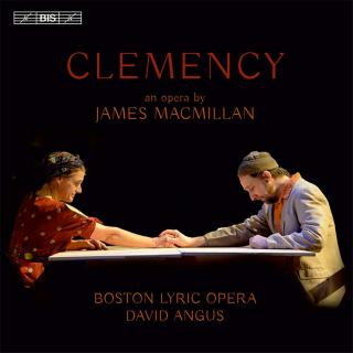 MacMillan, James: Clemency - Boston Lyric Opera Orchestra / Angus, David (conductor)