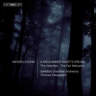 Mendelssohn, Felix: A Midsummer Night?s Dream - Swedish Chamber Orchestra / Dausgaard, Thomas (conductor)