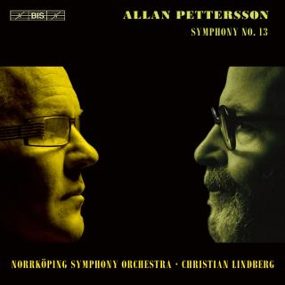 Pettersson, Allan: Symphony No.13 - Norrköping Symphony Orchestra / Lindberg, Christian (conductor)