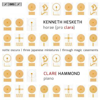 Hesketh, Kenneth: Horae (pro clara) - Hammond, Clare (piano)