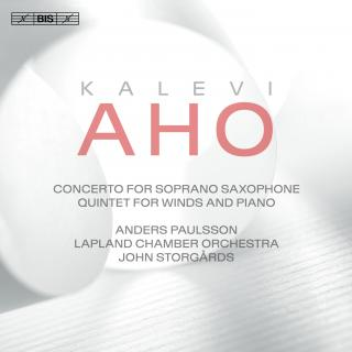 Aho, Kalevi: Saxophone Concerto and Quintet - Paulsson, Anders (soprano saxophone)