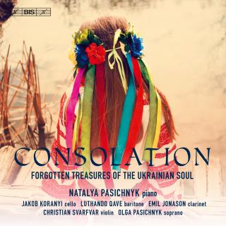 Consolation - Forgotten Treasures of the Ukrainian Soul - Pasichnyk, Natalya (piano)