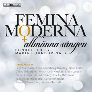 Femina moderna - music for mixed choir - Allmänna Sången / Goundorina, Maria (conductor)