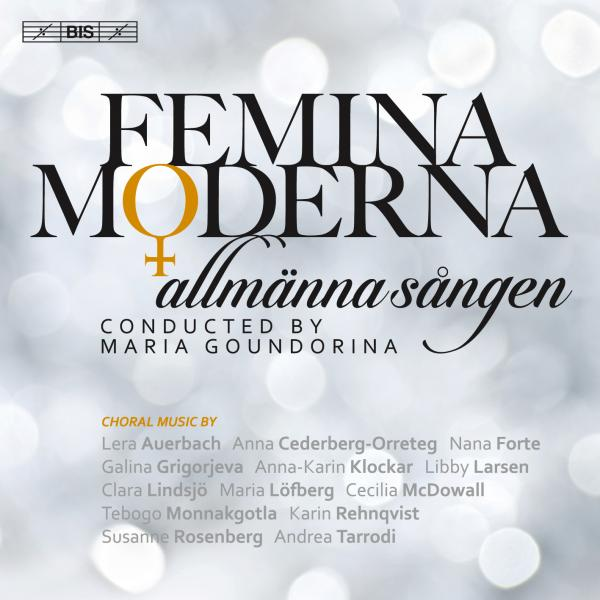 Femina moderna - music for mixed choir <span>-</span> Allmänna Sången / Goundorina, Maria (conductor)