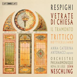 Respighi, Ottorino: Church Windows - Orchestre Philharmonique Royal de Liège / Neschling, John (conductor)