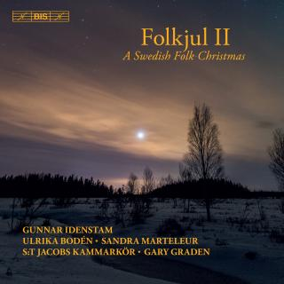 Folkjul 2 - A Swedish Folk Christmas - Idenstam, Gunnar (organ) / St. Jacob's Chamber Choir / Graden, Gary (conductor)