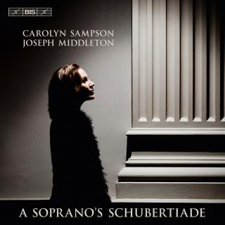 A Soprano's Schubertiade - Carolyn Sampson -