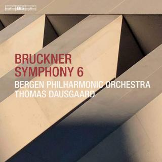 Bruckner: Symphony No. 6 in A major - Bergen Philharmonic Orchestra / Dausgaard, Thomas