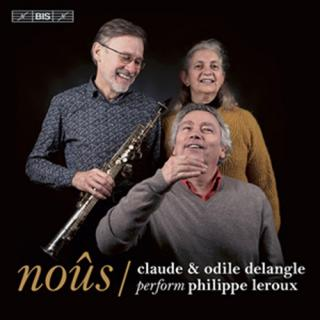 Noûs - Claude Delangle & Odile Delangle Perform Philippe Leroux