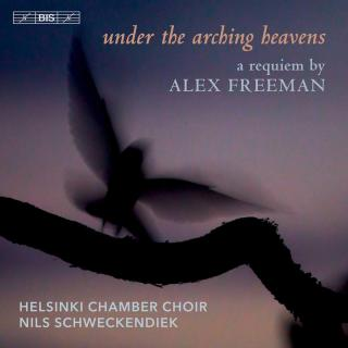 Under the Arching Heavens - A Requiem - Helsinki Chamber Choir / Schweckendiek, Nils