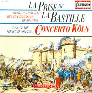 La Prise de la Bastille - Music of the French Revolution - Concerto Köln