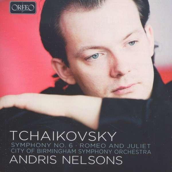 Tchaikovsky Symfoni Nr 6; Romeo & Juliet <span>-</span> Andris Nelsons