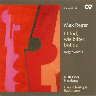 Reger: O Tod, Wie Bitter Bist Du (Vocal 1) - NDR Choir Hamburg/Rademann, Hans-Christoph