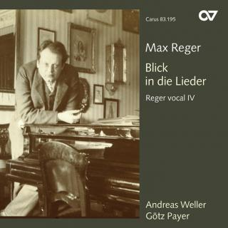Reger: Blick In Die Lieder - Reger Vocal 4 - Andreas Weller (tenor)/Payer, Götz (piano)