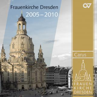 Music From The Frauenkirche Dresden, 2005-2010 - Various