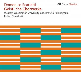 Scarlatti Geistliche Chorwerke - Western Washington University Concert Choir/Scandrett, Robert