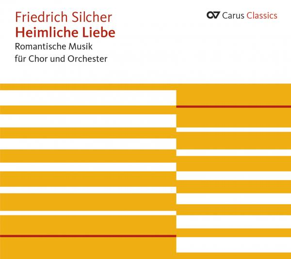 Silcher: Heimliche Liebe - Romantic Music For Choir And Orchestra <span>-</span> Stuttgart Radio Choir/Huber, Rupert