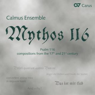 Mythos 116-Vertonungen Des 116. Psalms - CALMUS ENSEMBLE
