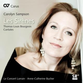 Bourgeois: Les Sirènes And Other Cantatas - Sampson, Carolyn (soprano)