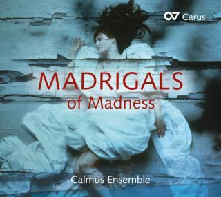 Madrigals Of Madness - Calmus Ensemble