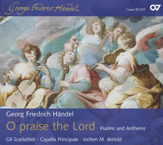 Handel: O Praise The Lord - Psalms And Anthems - Gli Scarlattisti/Arnold, Jochen M
