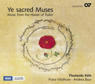 Ye Sacred Muses - Music From The House Of Tudor - Flautando Köln