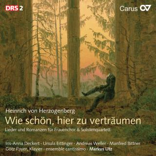Herzogenberg: Wie Schön, Hier Zu Verträumen - Songs And Romances For Women'S Choir And Solo Quartet (Secular Choral Music Vol.1) - Ensemble Cantissimo/Utz, Markus