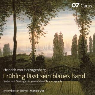 Herzogenberg: Frühling Lässt Sein Blaues Band - Songs And Chants For Choir A Cappella (Secular Choral Music Vol. 2)